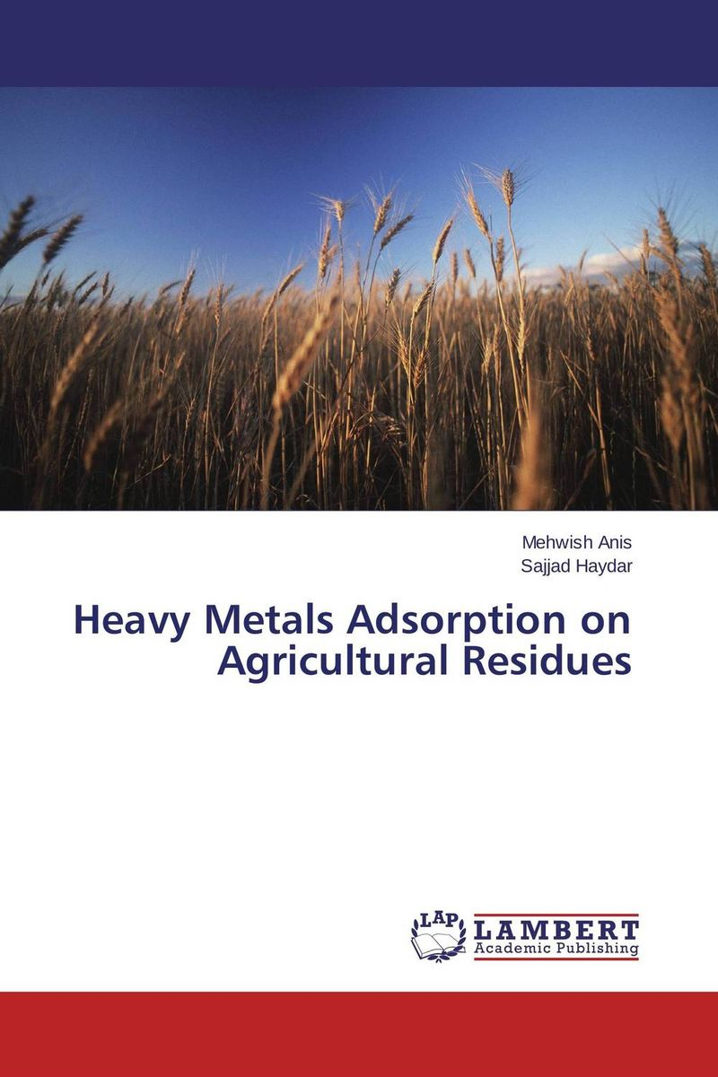 Heavy Metals Adsorption on Agricultural Residues marwan a ibrahim effect of heavy metals on haematological and testicular functions
