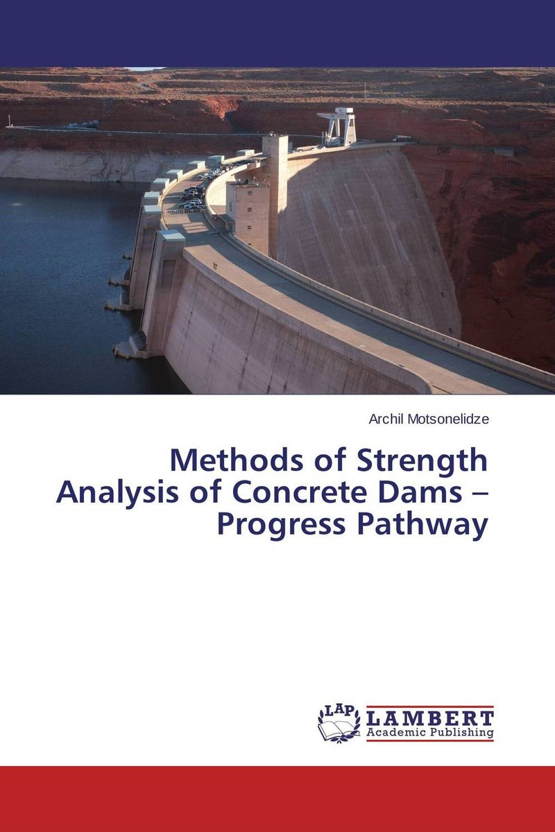 Methods of Strength Analysis of Concrete Dams – Progress Pathway fatigue analysis of asphalt concrete based on crack development