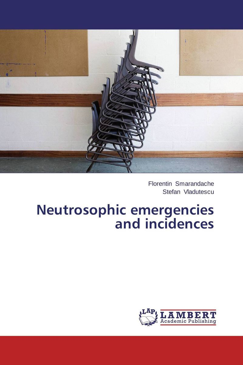 Neutrosophic emergencies and incidences seeing things as they are