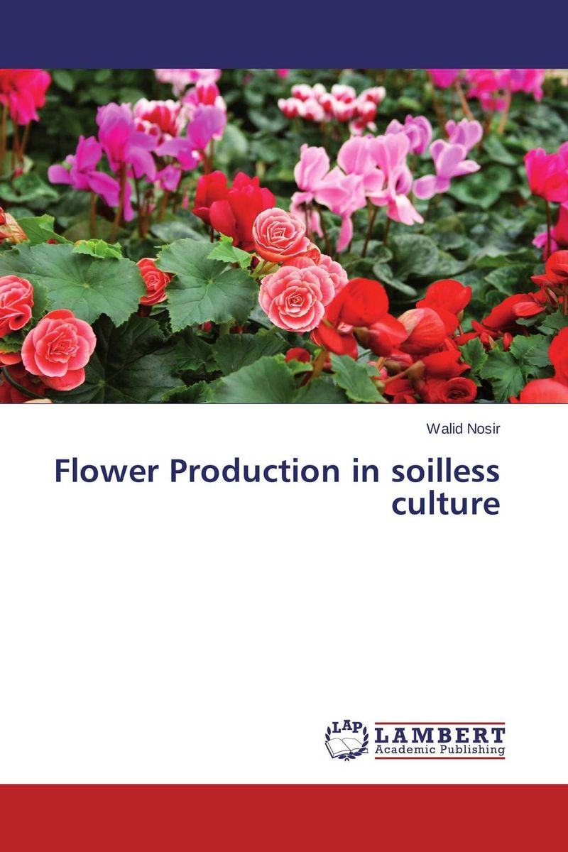 Flower Production in soilless culture norman god that limps – science and technology i n the eighties
