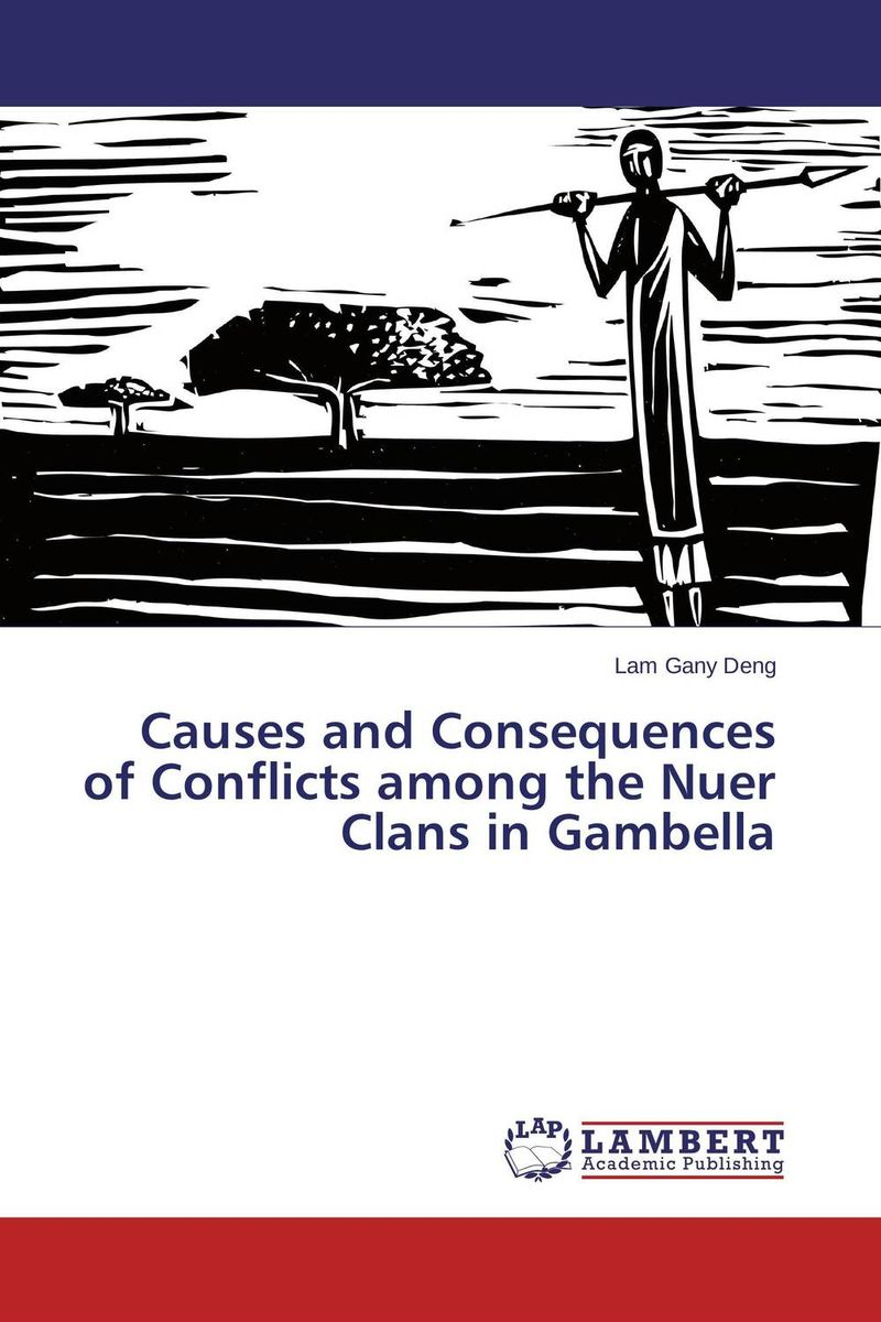 Causes and Consequences of Conflicts among the Nuer Clans in Gambella the prevalence causes and effects of in law conflicts in zimbabwe