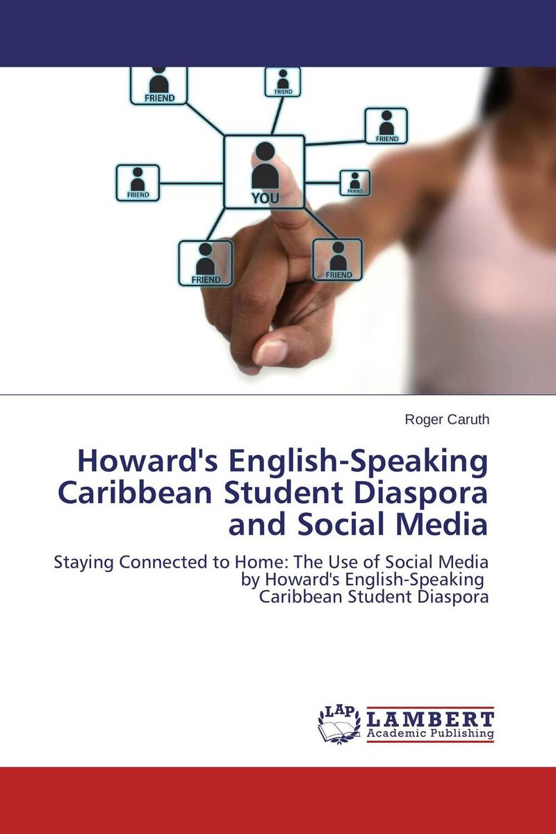 Howard's English-Speaking Caribbean Student Diaspora and Social Media peter semmelhack social machines how to develop connected products that change customers lives