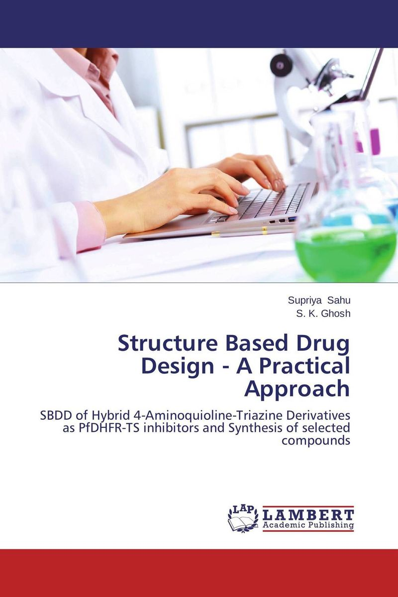Structure Based Drug Design - A Practical Approach drug discovery and design