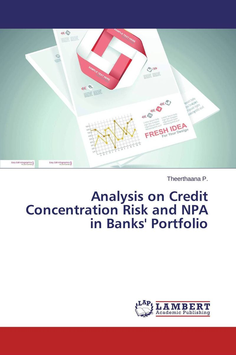 Analysis on Credit Concentration Risk and NPA in Banks' Portfolio