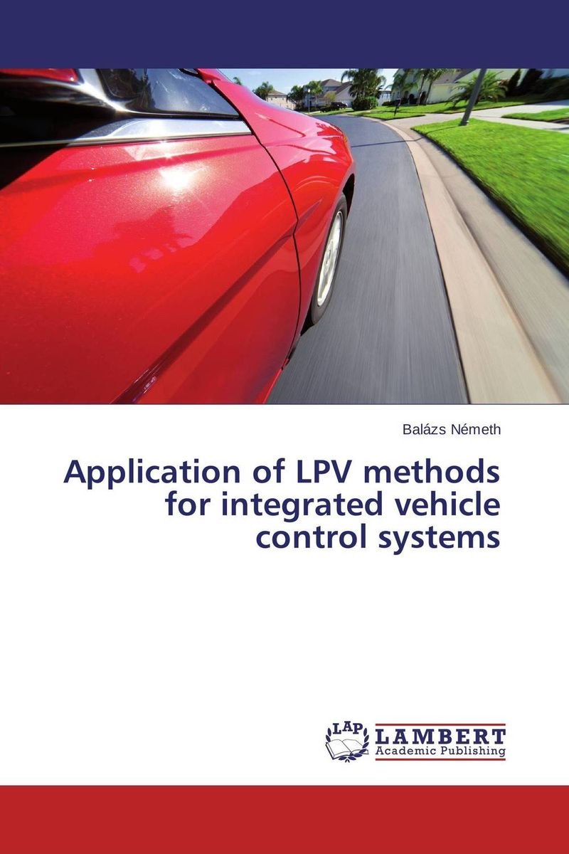 Application of LPV methods for integrated vehicle control systems the application of global ethics to solve local improprieties