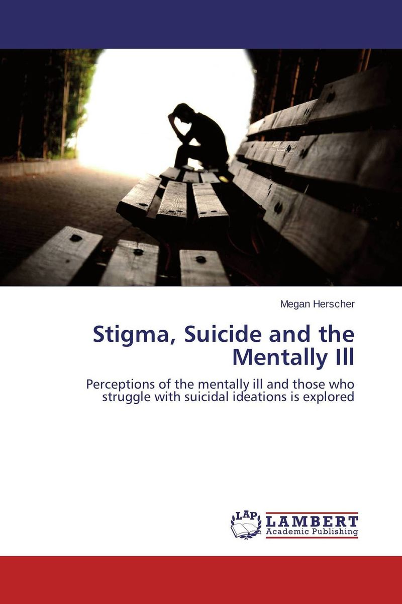 Stigma, Suicide and the Mentally Ill arix