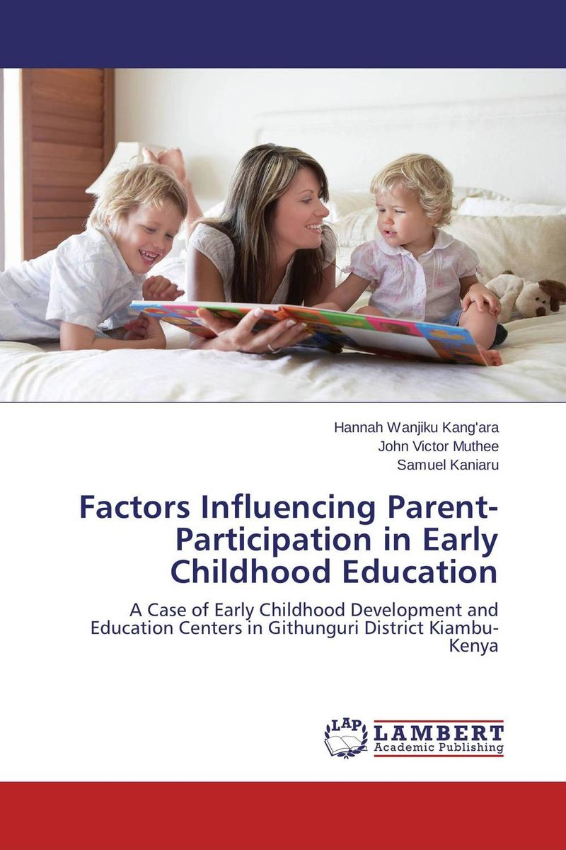 Factors Influencing Parent-Participation in Early Childhood Education