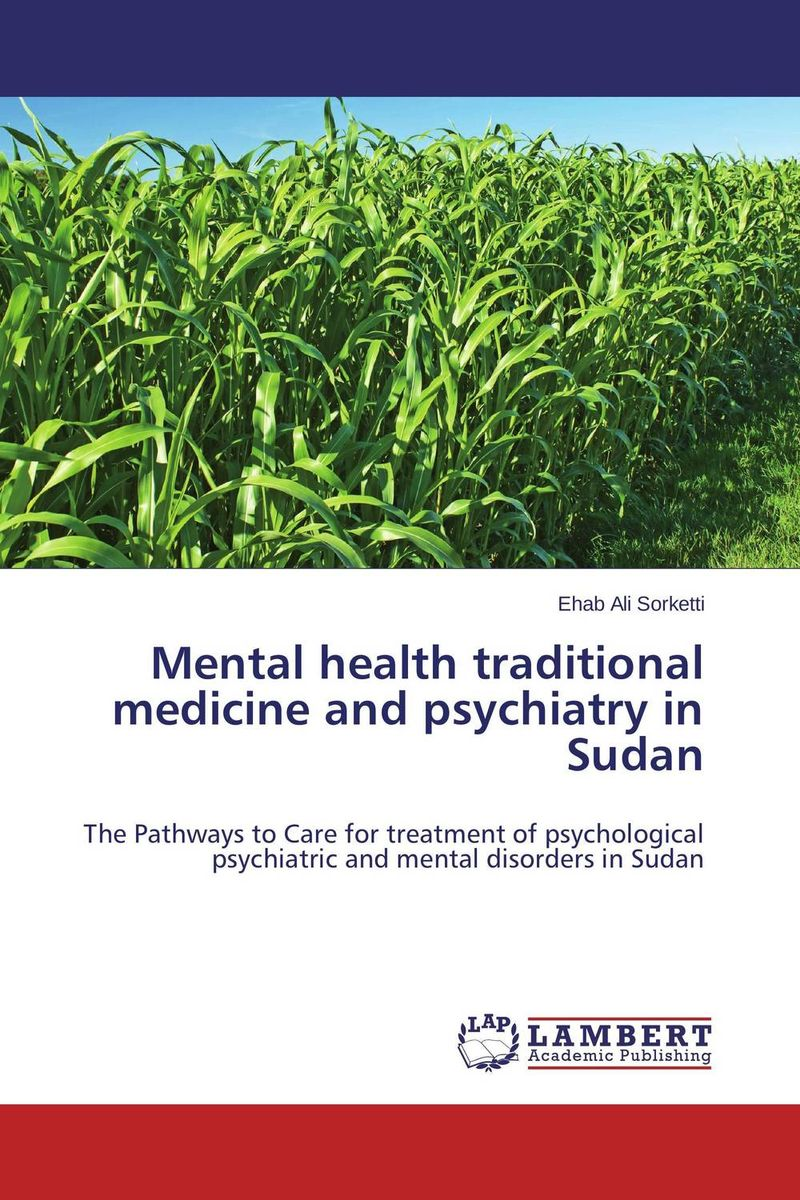 Mental health traditional medicine and psychiatry in Sudan psychiatric consultation in long term care
