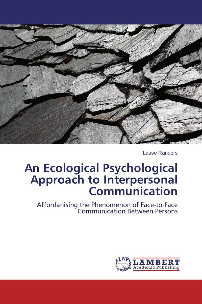 An Ecological Psychological Approach to Interpersonal Communication