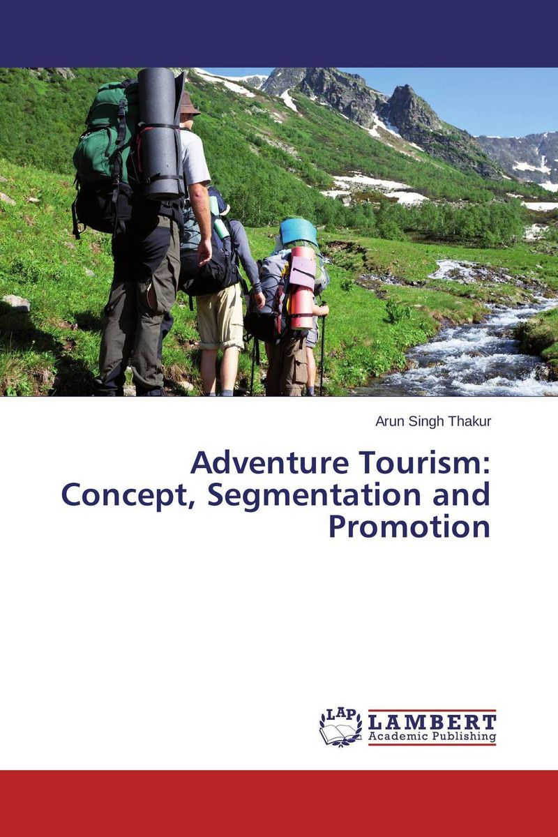 Adventure Tourism: Concept, Segmentation and Promotion new media and domestic tourism promotion in kenya