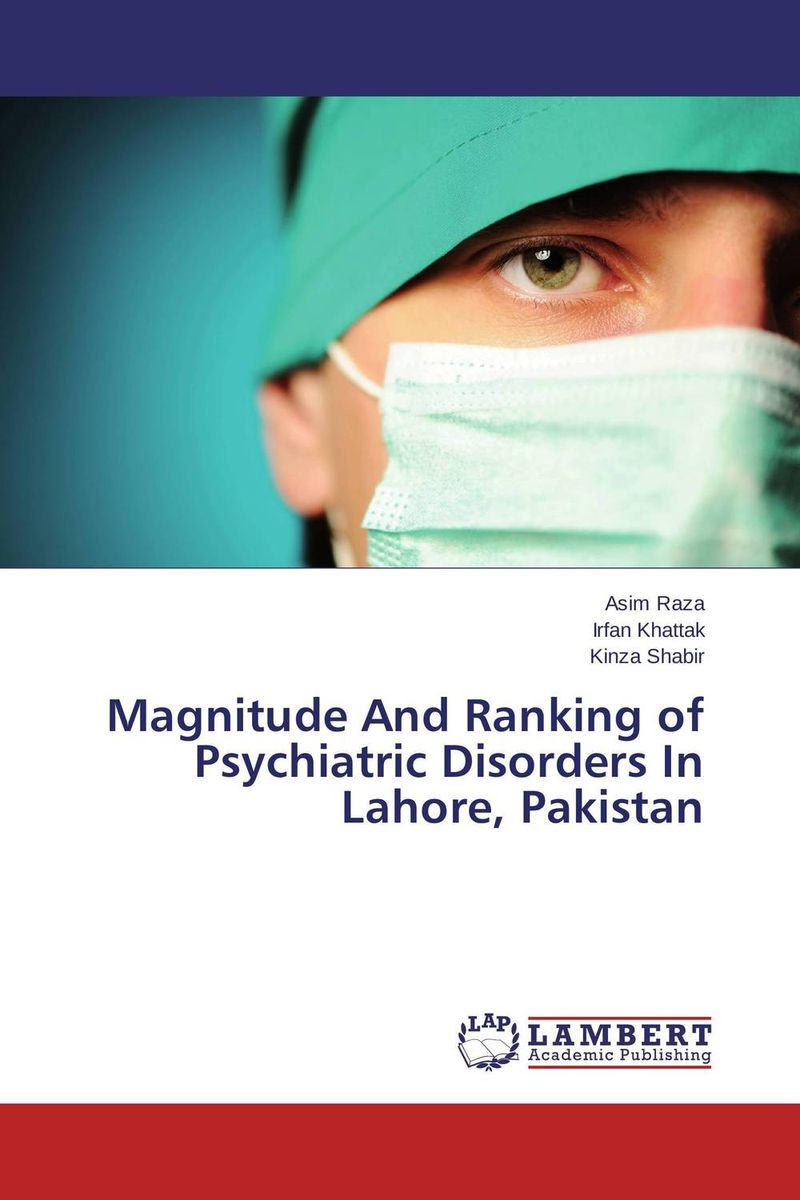 Magnitude And Ranking of Psychiatric Disorders In Lahore, Pakistan psychiatric consultation in long term care
