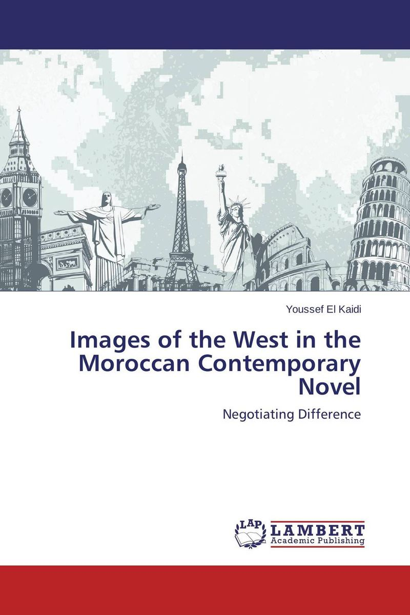 Images of the West in the Moroccan Contemporary Novel the lonely polygamist – a novel