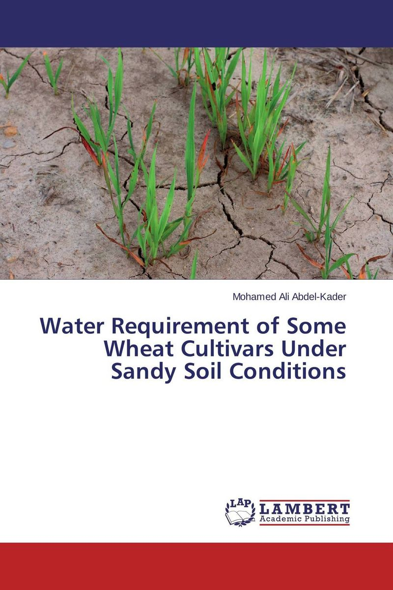 Water Requirement of Some Wheat Cultivars Under Sandy Soil Conditions