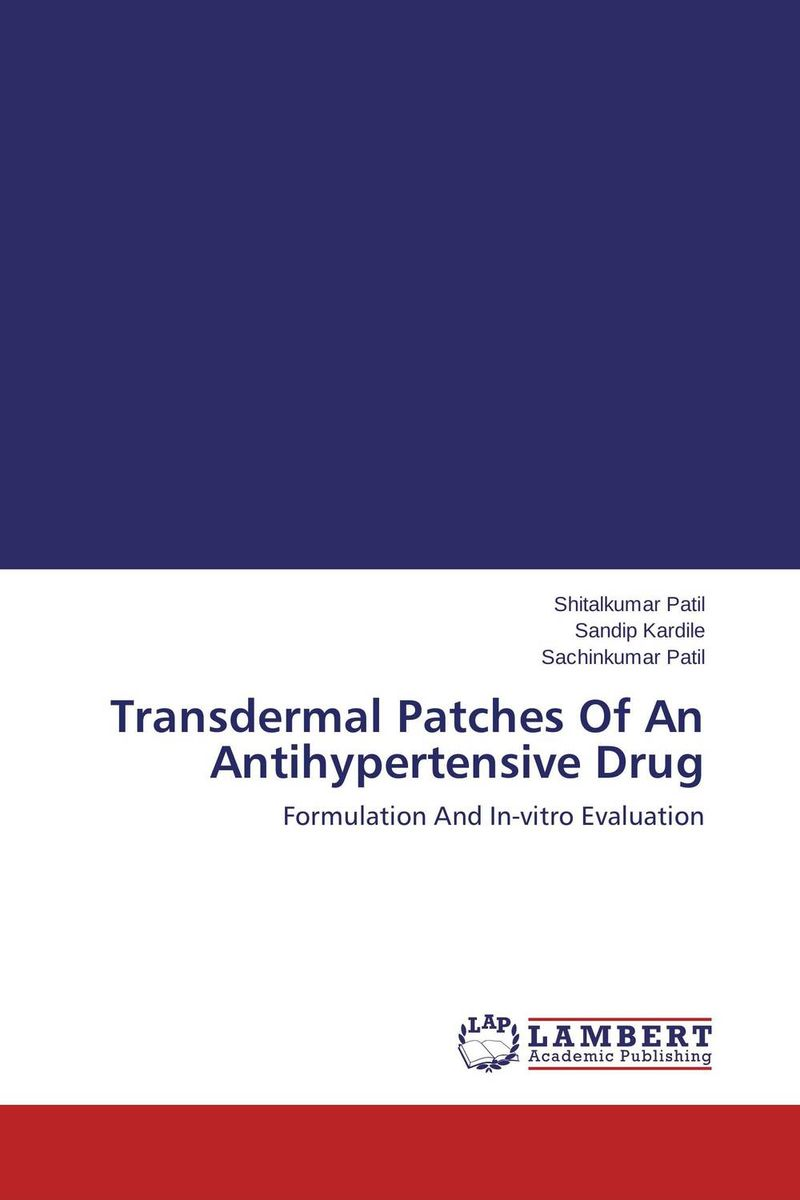 Transdermal Patches Of An Antihypertensive Drug transdermal patches