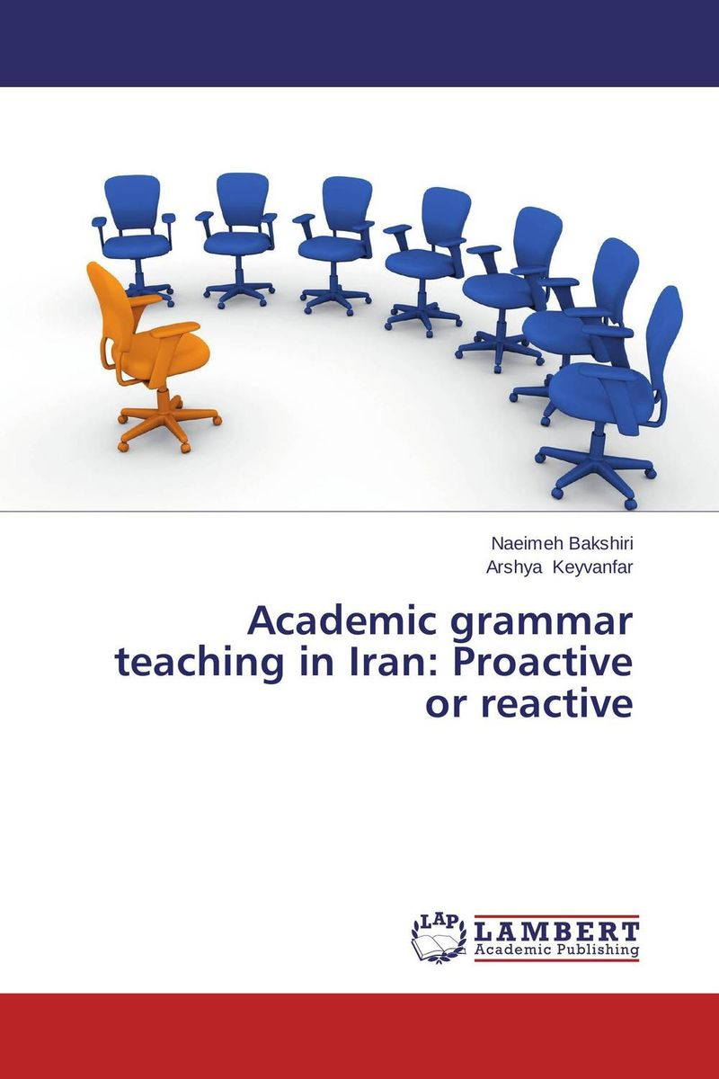 Academic grammar teaching in Iran: Proactive or reactive planned preemptive vs delayed reactive focus on form