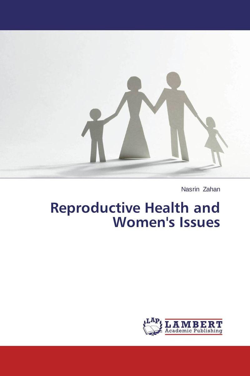 Reproductive Health and Women's Issues nasrin zahan reproductive health and women s issues