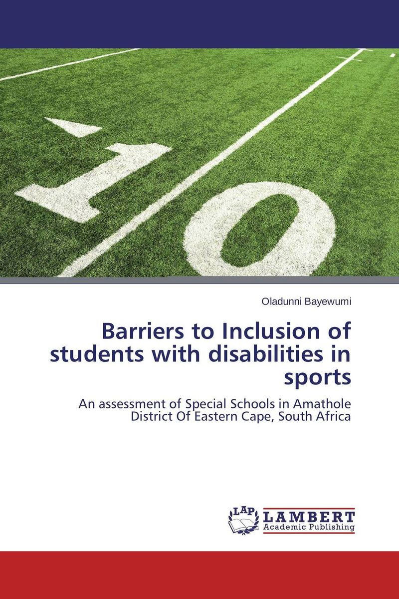 Barriers to Inclusion of students with disabilities in sports role of school leadership in promoting moral integrity among students