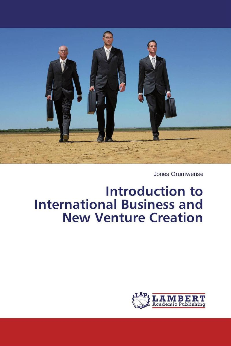 Introduction to International Business and New Venture Creation venture to the interior
