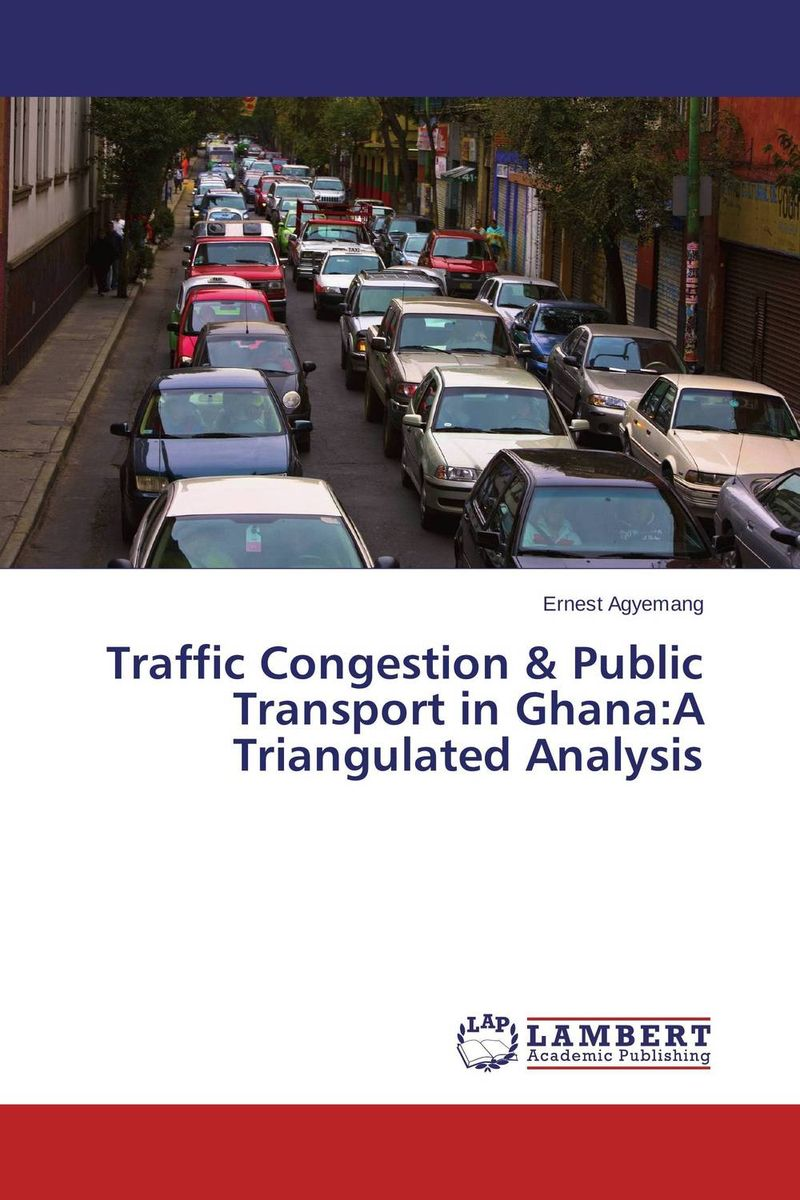 Traffic Congestion & Public Transport in Ghana:A Triangulated Analysis critical success criteria for public housing project delivery in ghana