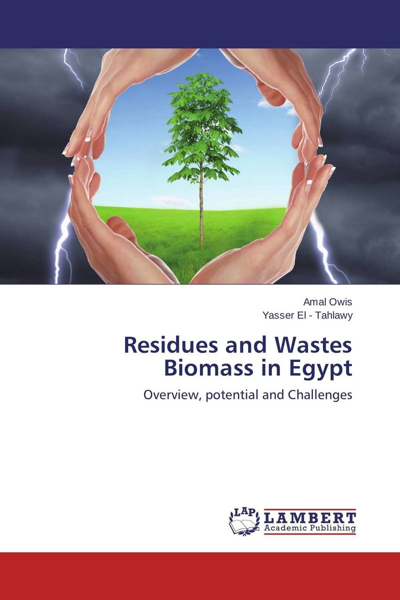 Residues and Wastes Biomass in Egypt amal owis and yasser el tahlawy residues and wastes biomass in egypt