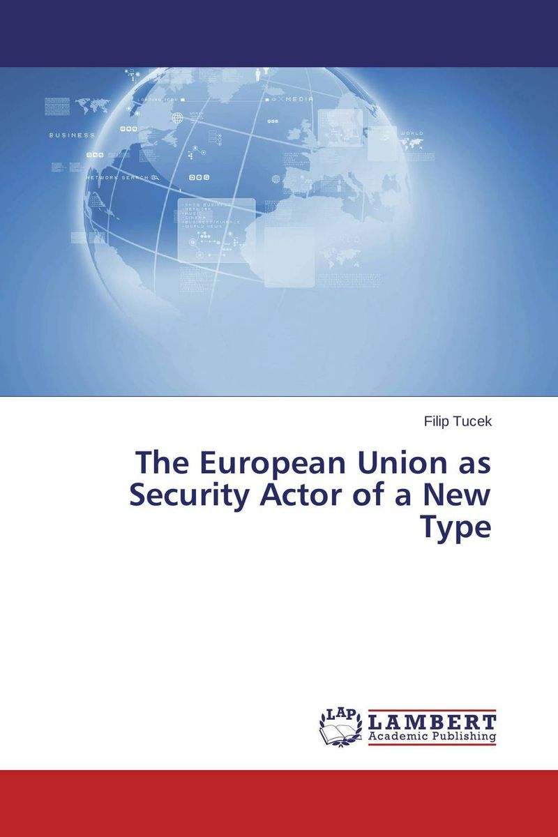 The European Union as Security Actor of a New Type the plural actor