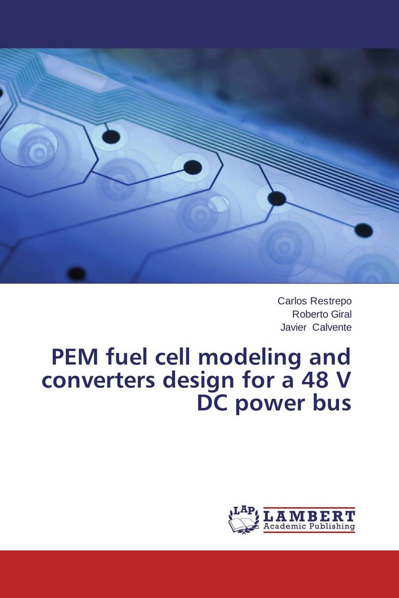 PEM fuel cell modeling and converters design for a 48 V DC power bus database modeling and design