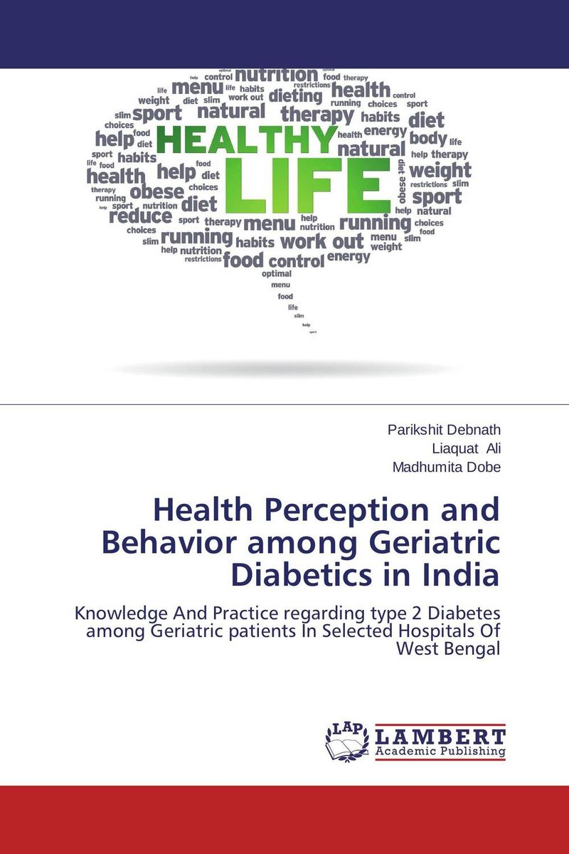 Health Perception and Behavior among Geriatric Diabetics  in India health awareness among continuing education workers