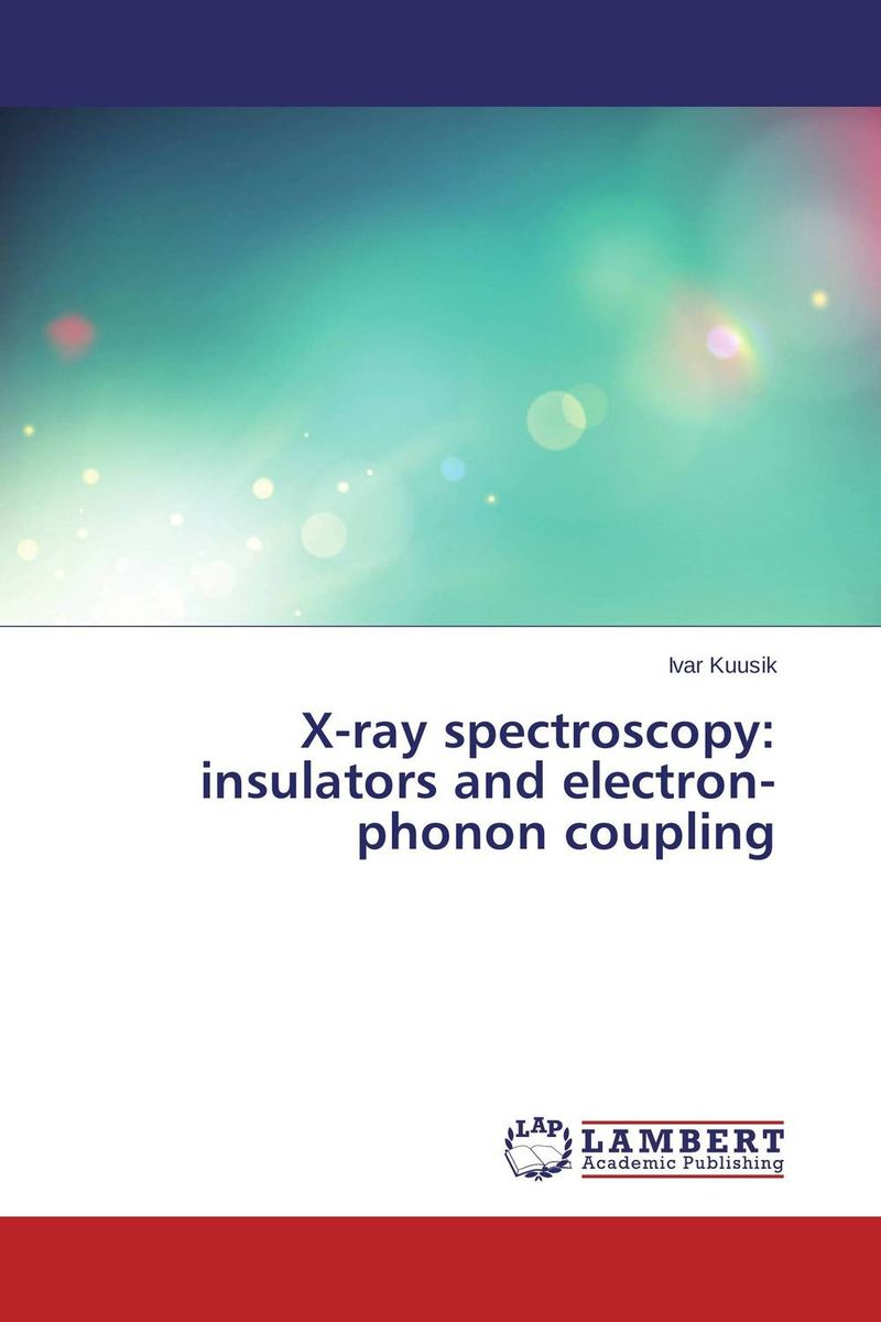 X-ray spectroscopy: insulators and electron-phonon coupling jenefer philp focus on oral interaction