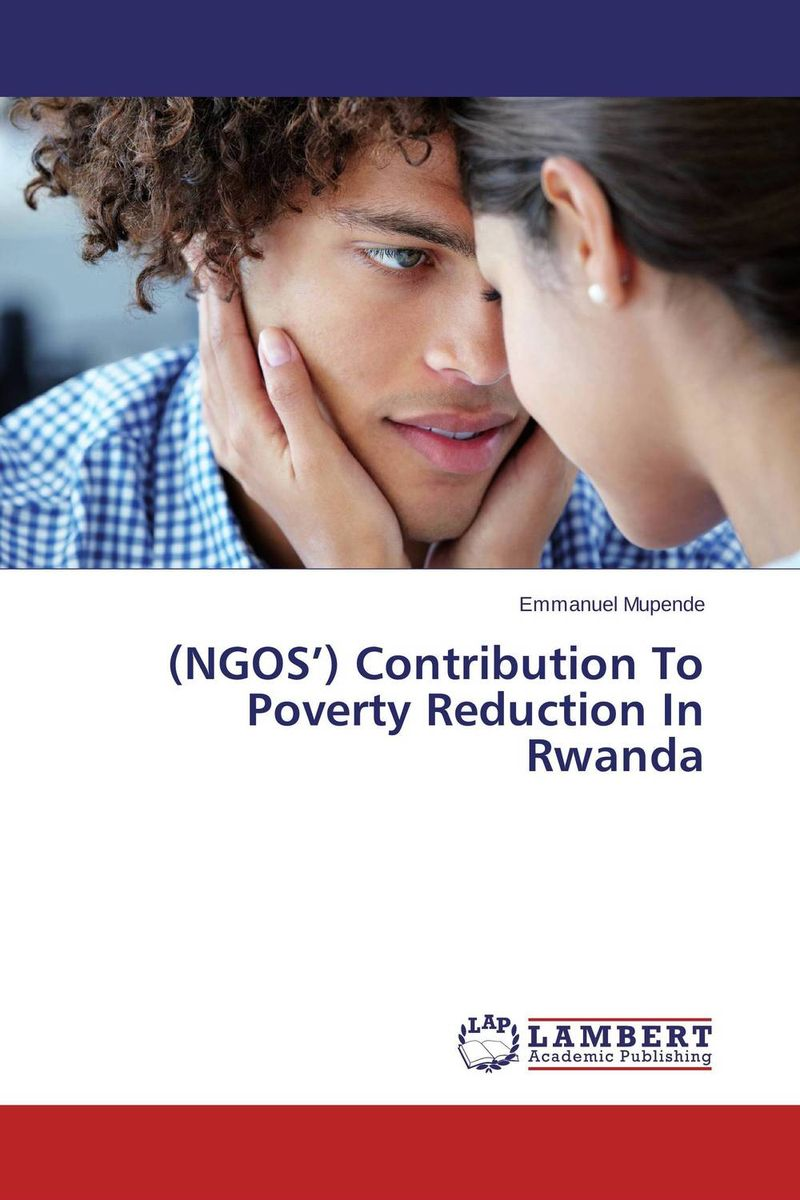 (NGOS') Contribution To Poverty Reduction In Rwanda local government budgeting and poverty alleviation in rwanda
