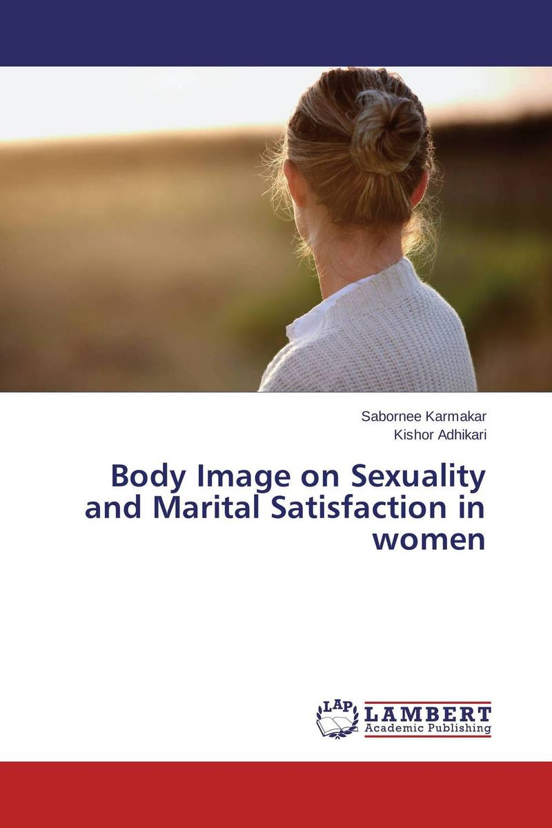 Body Image on Sexuality and Marital Satisfaction in women adriana piekarewicz body satisfaction