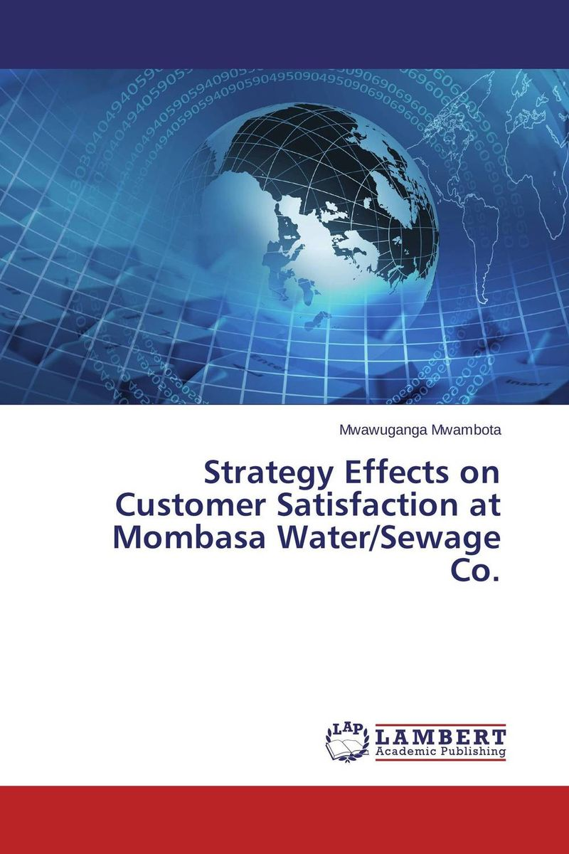 Strategy Effects on Customer Satisfaction at Mombasa Water/Sewage Co. adding customer value through effective distribution strategy