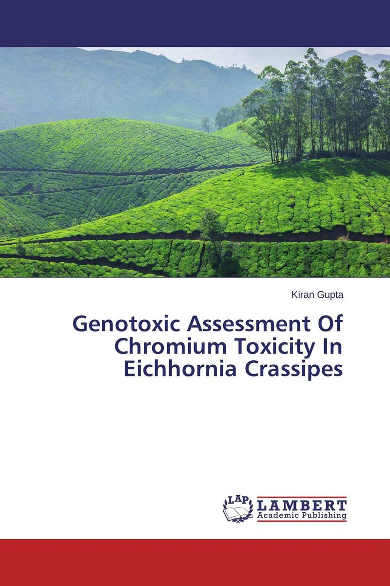 Genotoxic Assessment Of Chromium Toxicity In Eichhornia  Crassipes the comedy of errors