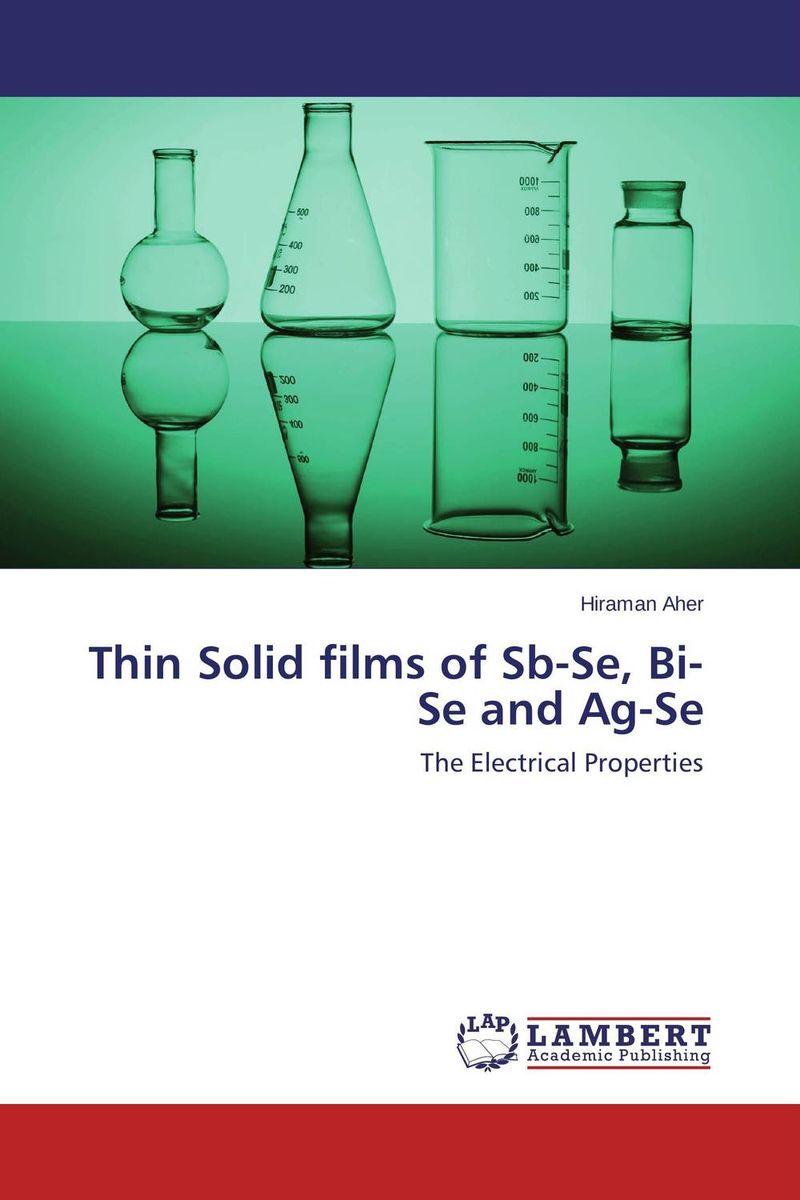 Thin Solid films of Sb-Se, Bi-Se and Ag-Se bulk and thin films cu1 xtlxba2cacu208 y superconductors