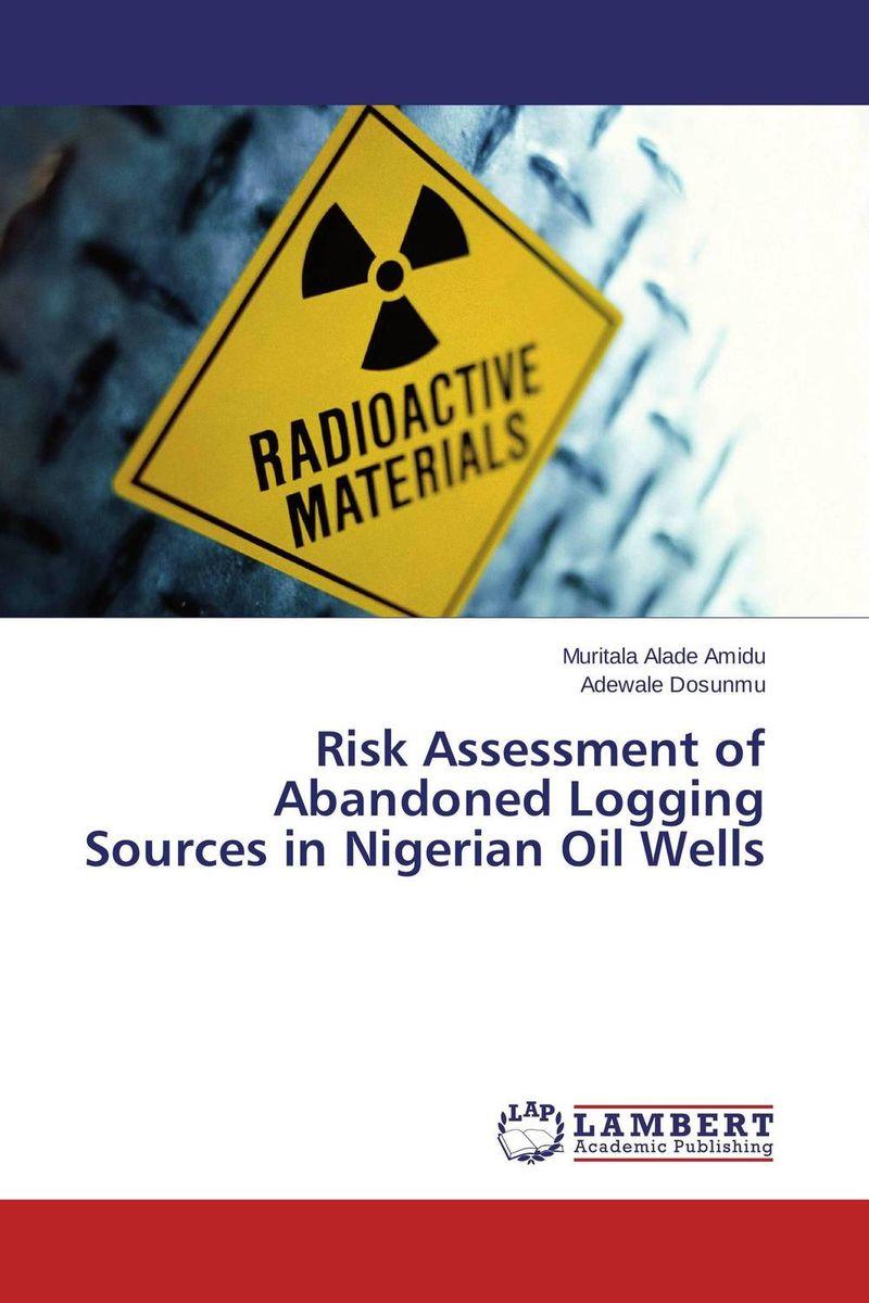 Risk Assessment of Abandoned Logging Sources in Nigerian Oil Wells abandoned villages