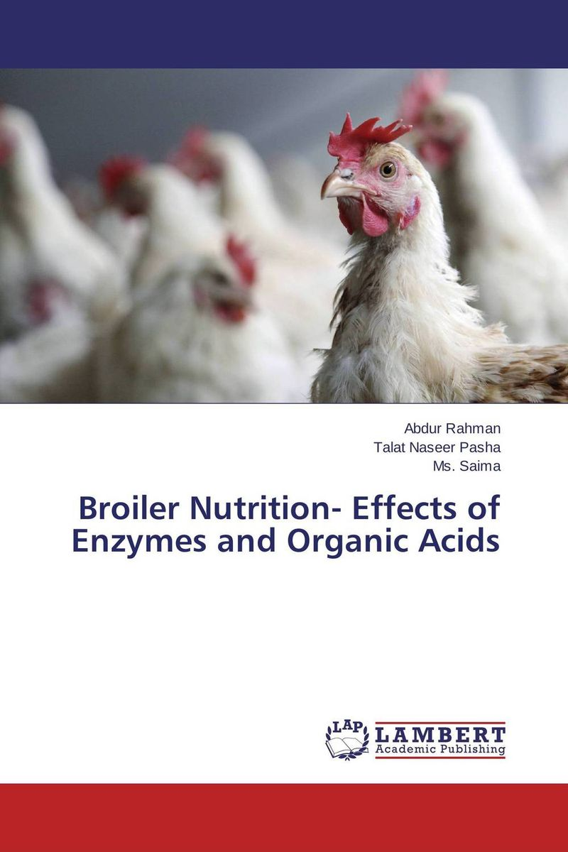 Broiler Nutrition- Effects of Enzymes and Organic Acids subodh kumar and rakesh kumar response of organic nutrition and nitrogen on mustard brassica juncea