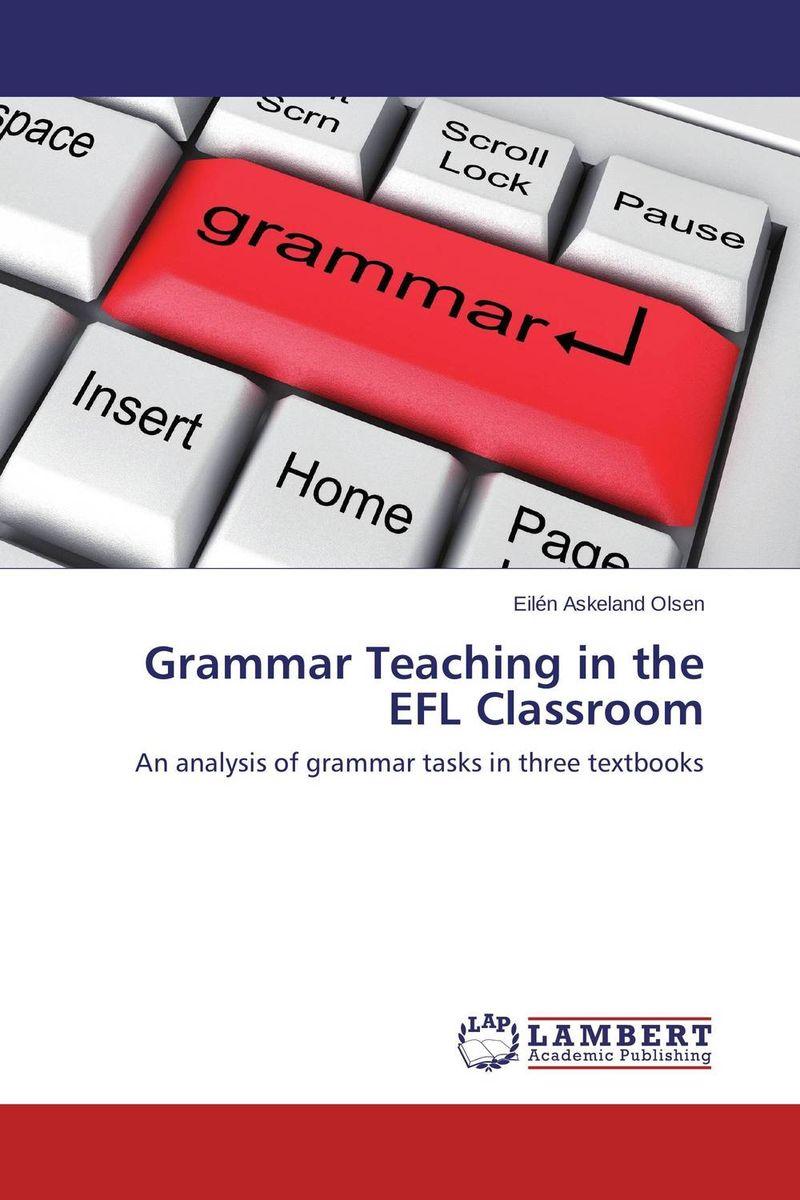Grammar Teaching in the EFL Classroom an evaluation of high school english textbooks in iranian efl context
