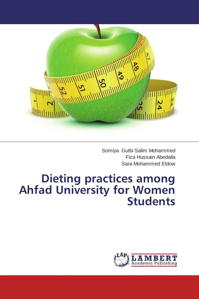 Dieting practices among Ahfad University for Women Students dieting practices among ahfad university for women students