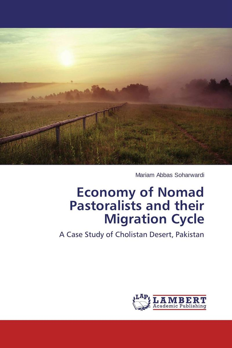 Economy of  Nomad Pastoralists and their Migration Cycle an economic analysis of international student migration