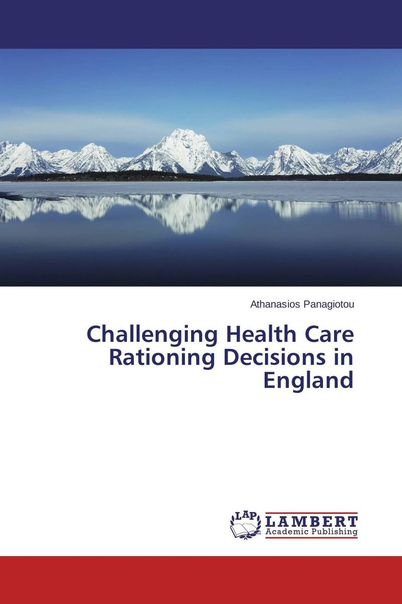 Challenging Health Care Rationing Decisions in England the role of legal feeling in the criminal legislation