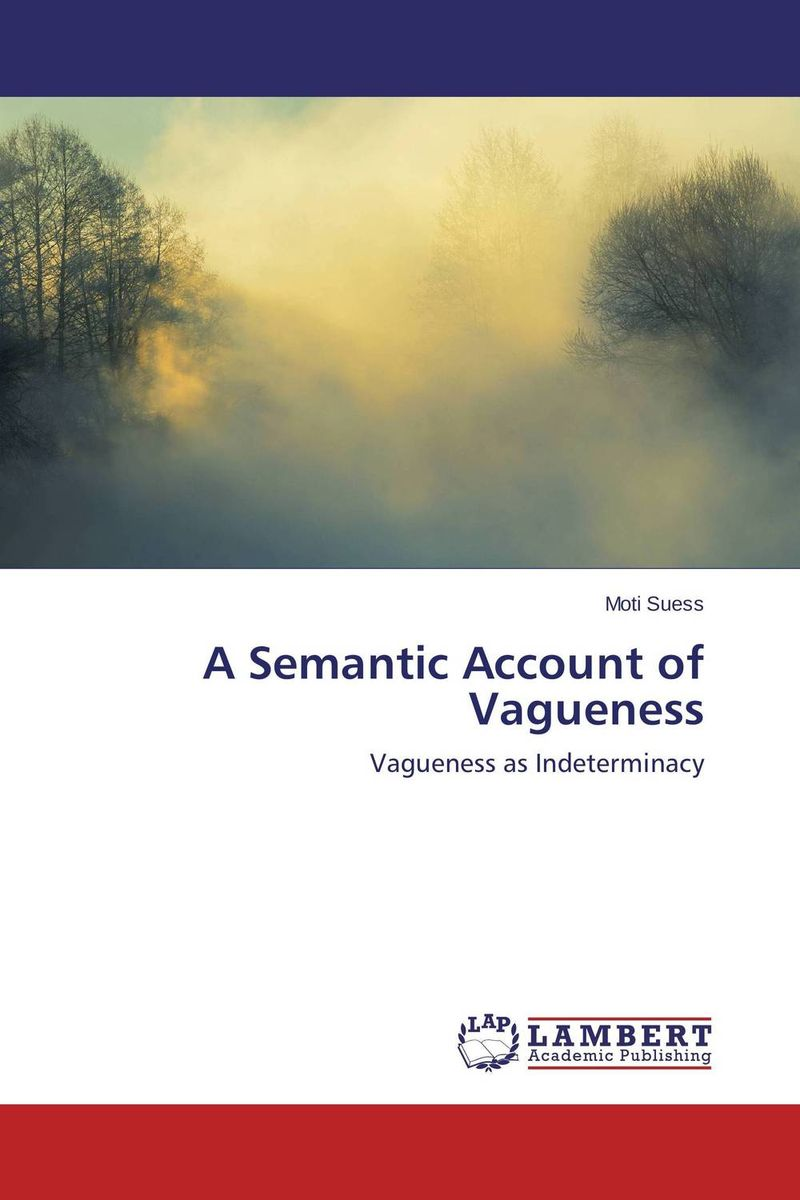 A Semantic Account of Vagueness laura – a case for the modularity of language