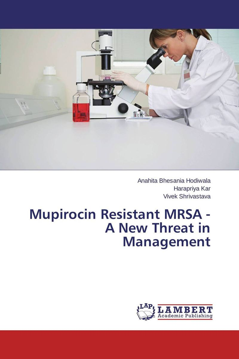 Mupirocin Resistant MRSA - A New Threat in Management mrsa bacteraemia