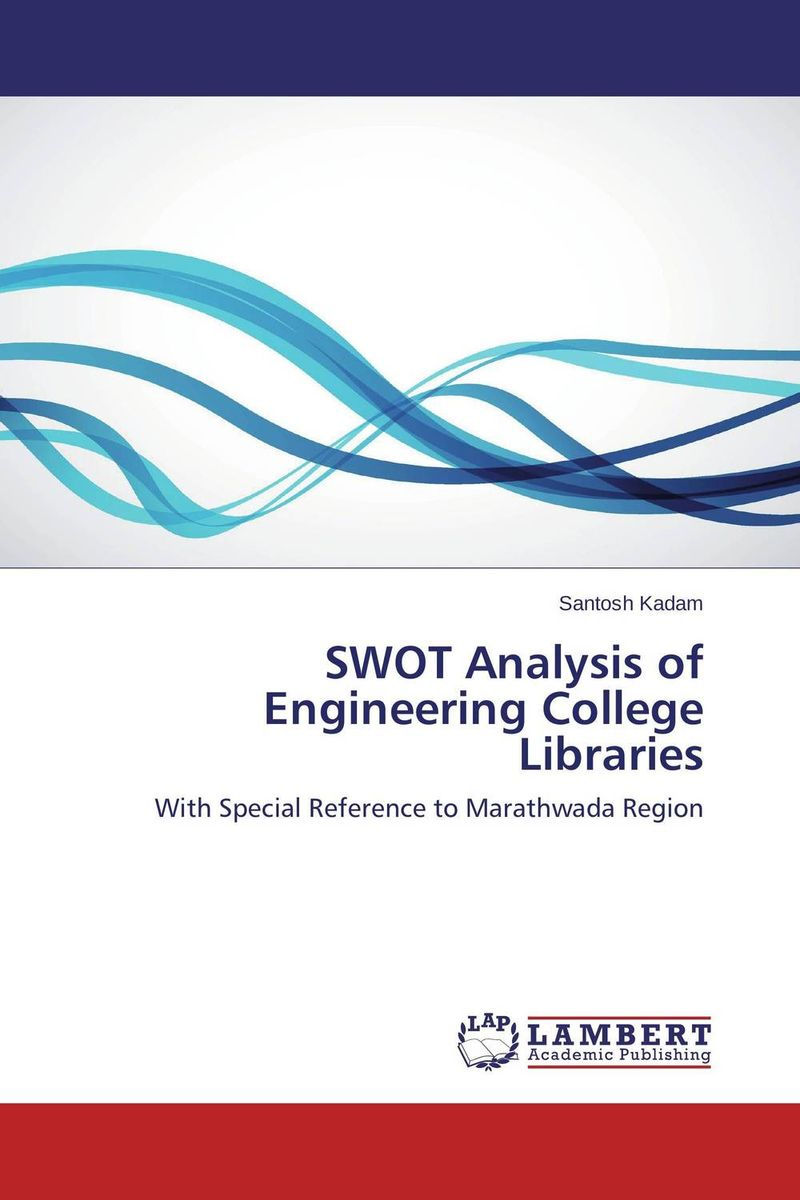 SWOT Analysis of Engineering College Libraries an analysis of quality universal primary education in uganda