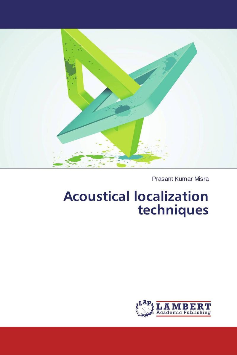 Acoustical localization techniques mehak khurana performance evaluation of range free localization algorithms in wsn