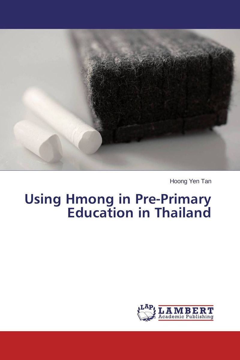 Using Hmong in Pre-Primary Education in Thailand using hmong in pre primary education in thailand