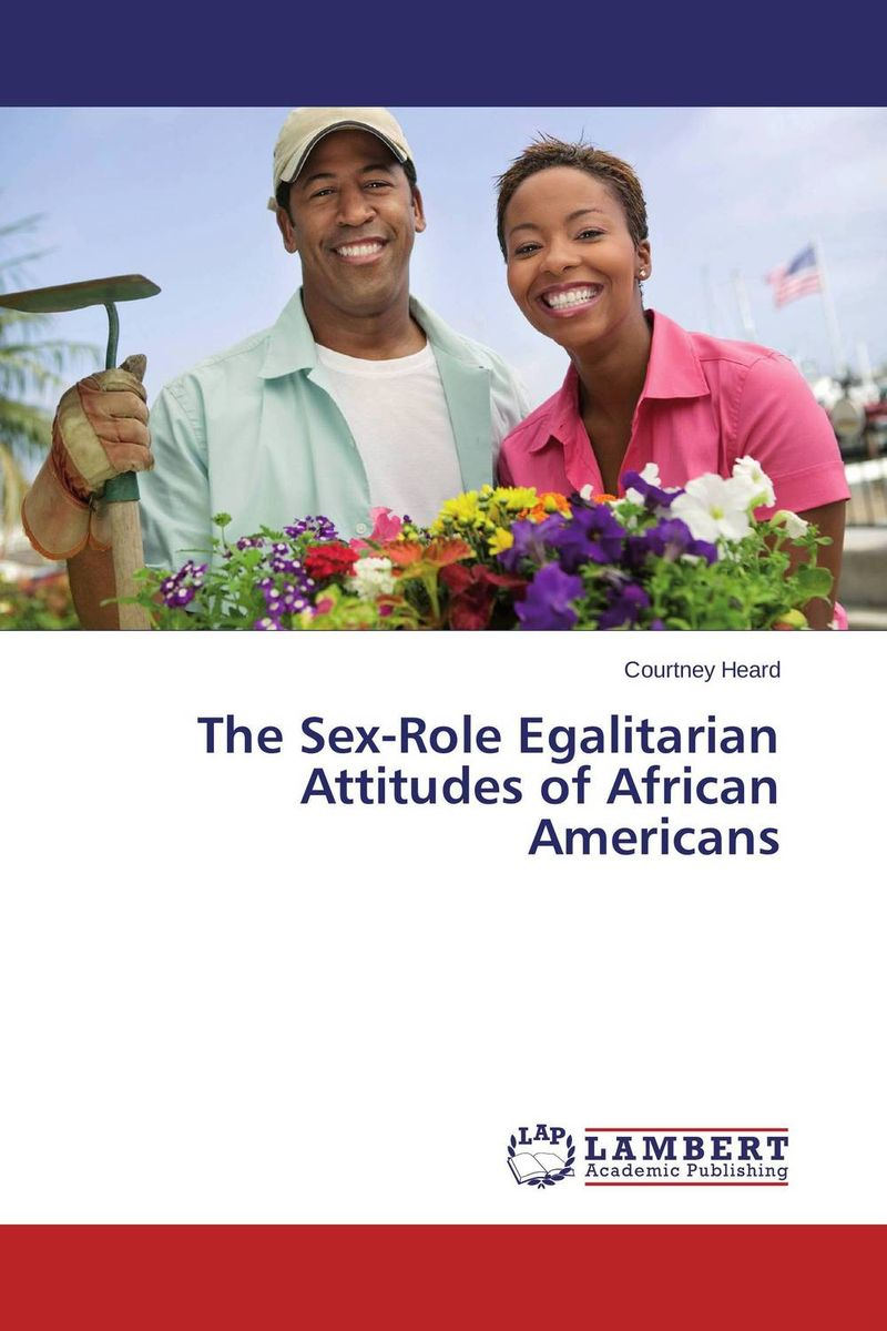 цены The Sex-Role Egalitarian Attitudes of African Americans