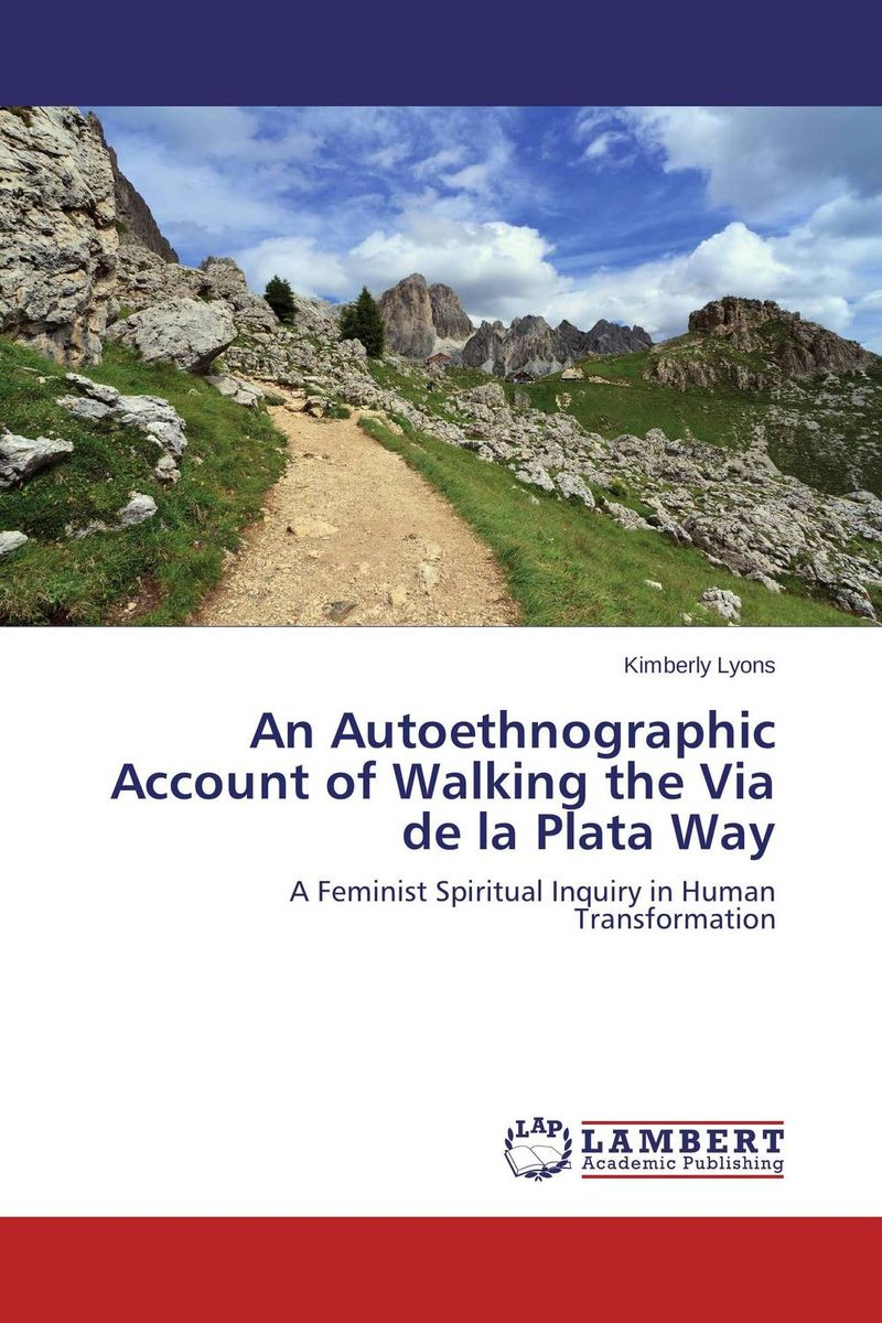 An Autoethnographic Account of Walking the Via de la Plata Way walking through the jungle