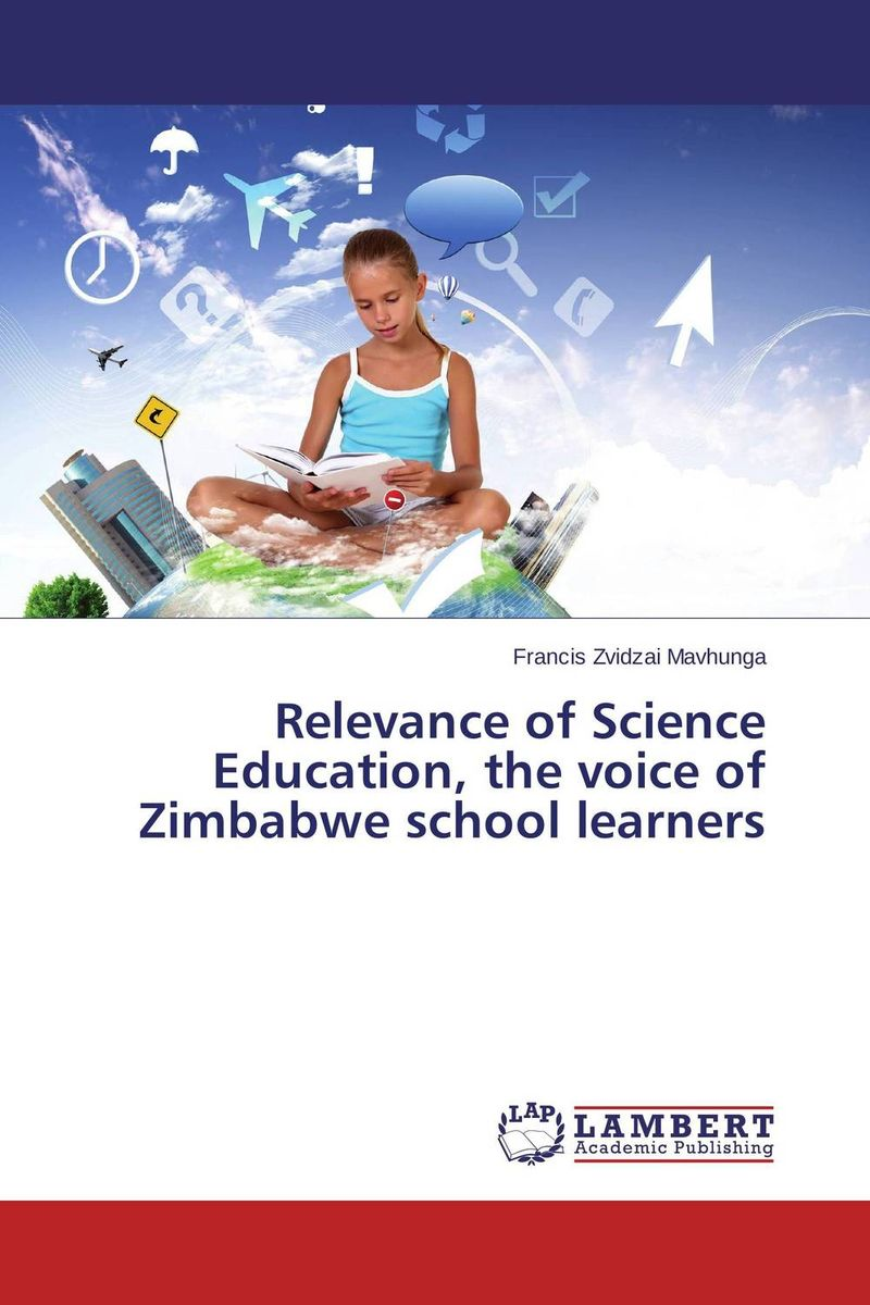 Relevance of Science Education, the voice of Zimbabwe school learners gray underserved populations in science education