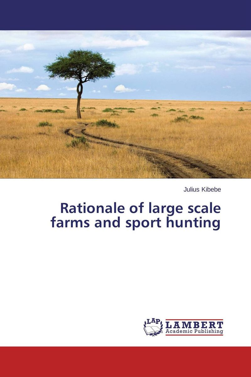 Rationale of large scale farms and sport hunting large land