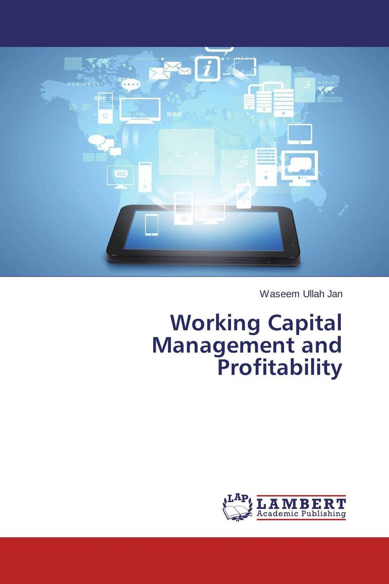 Working Capital Management and Profitability smoking its effect management and treatment