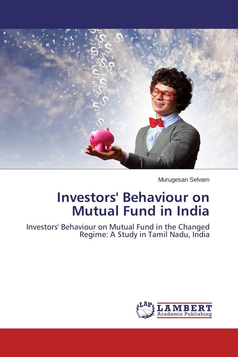 Investors' Behaviour on Mutual Fund in India our mutual friend